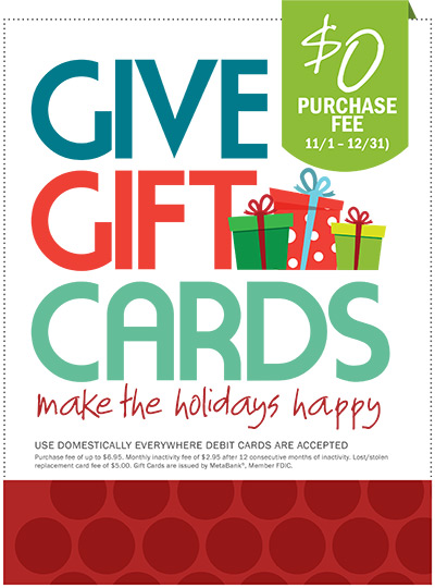 No Fee Pre-paid Gift Cards during the holiday season from 11/01/17 thru 12/31/17